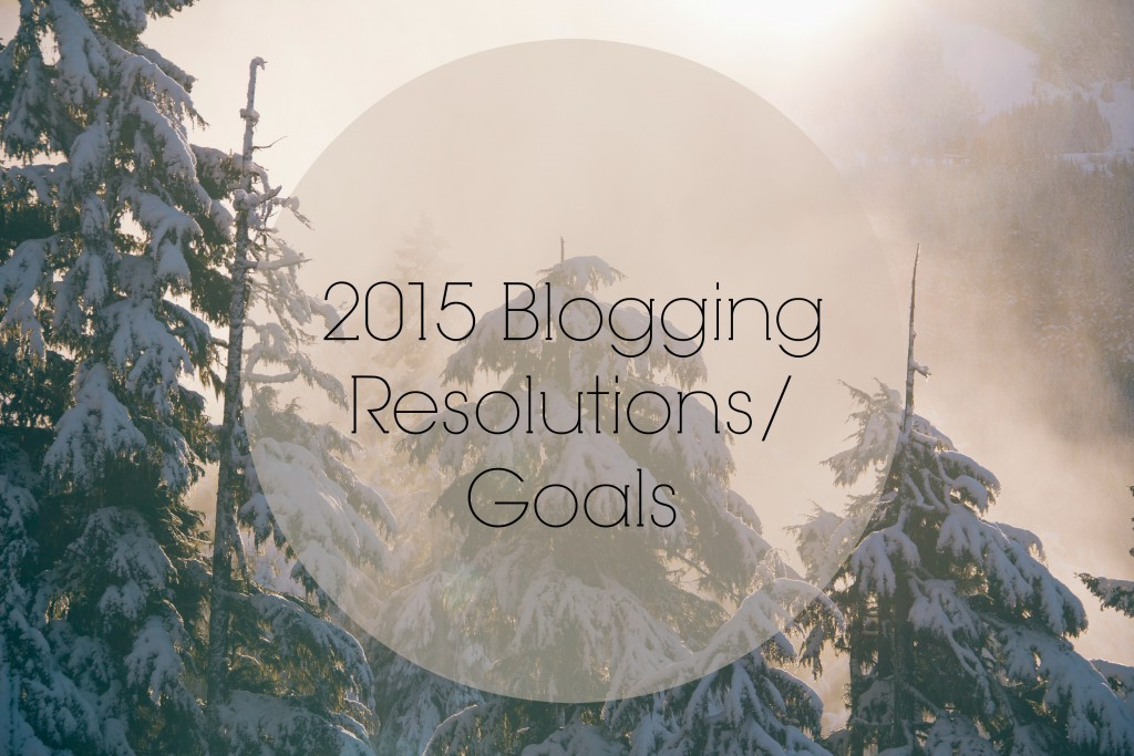 2015 Blogging Resolutions/Goals