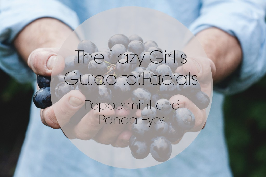 The Lazy Girl's Guide to: Facials