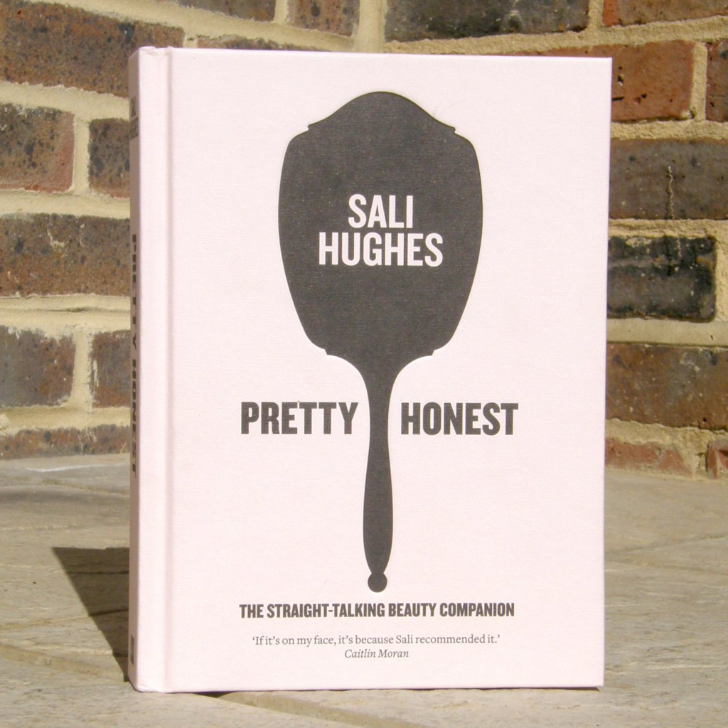 Sali Hughes Pretty Honest - Makeup and Beauty Books