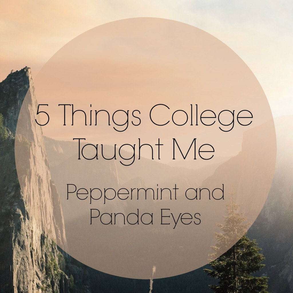 5 Things College Taught Me