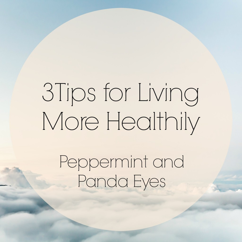 3 Tips for Living More Healthily