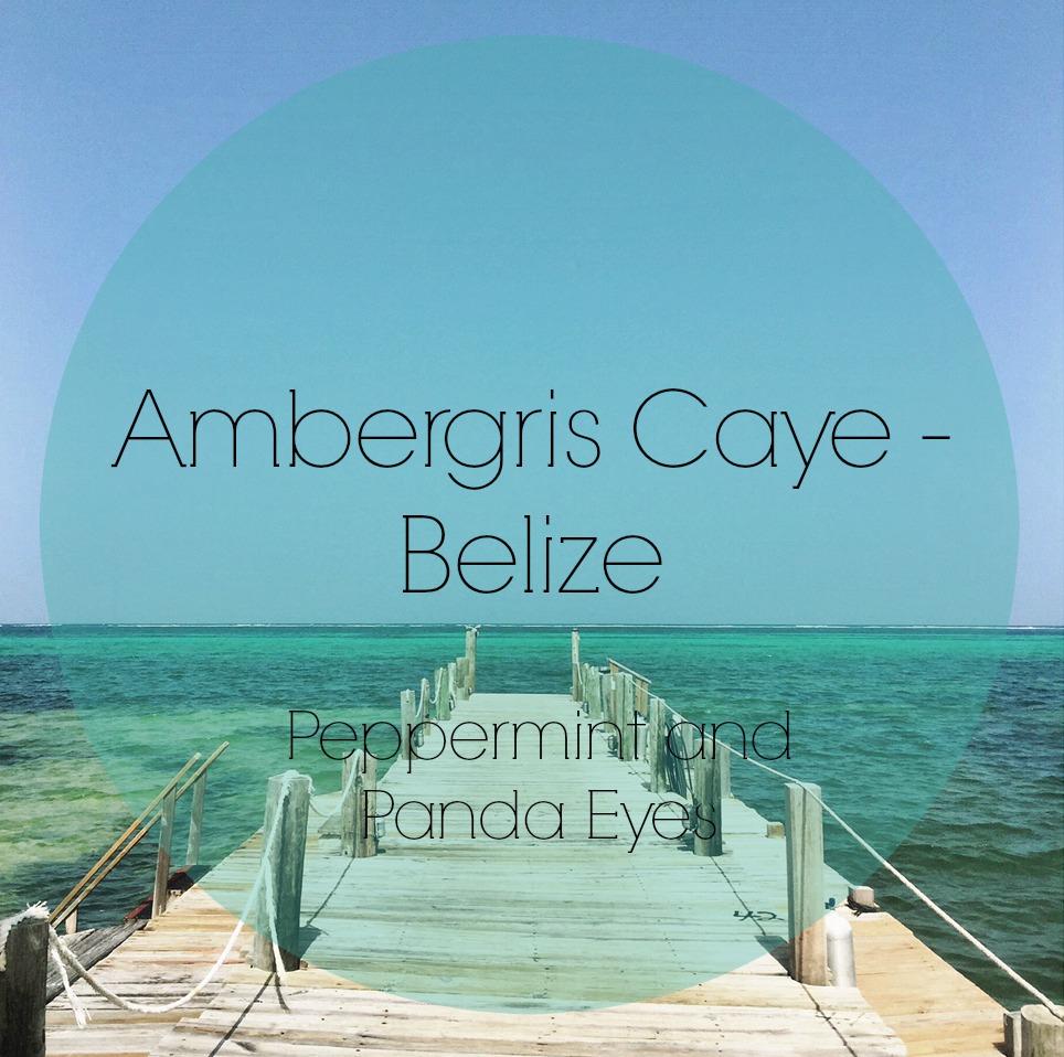 Ambergris Caye – Belize